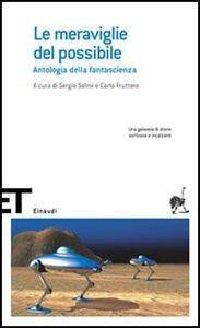 Foto Cover di Le meraviglie del possibile. Antologia della fantascienza, Libro di  edito da Einaudi