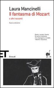 Libro Il fantasma di Mozart e altri racconti Laura Mancinelli