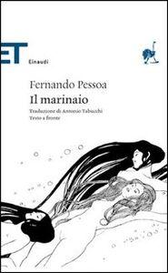 Foto Cover di Il marinaio, Libro di Fernando Pessoa, edito da Einaudi