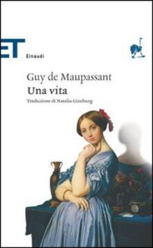Una vita - Guy de Maupassant - copertina