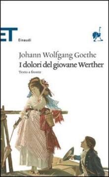 I dolori del giovane Werther. Testo tedesco a fronte - Johann Wolfgang Goethe - copertina