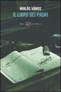 Foto Cover di Il libro dei padri, Libro di Miklós Vámos, edito da Einaudi