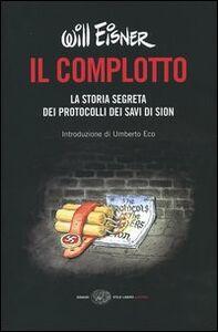 Foto Cover di Il complotto. La storia segreta dei protocolli dei Savi di Sion, Libro di Will Eisner, edito da Einaudi
