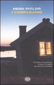 Foto Cover di I compleanni, Libro di Heidi Pitlor, edito da Einaudi