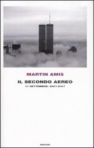 Libro Il secondo aereo. 11 settembre: 2001-2007 Martin Amis
