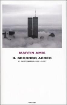 Il secondo aereo. 11 settembre: 2001-2007 - Martin Amis - copertina