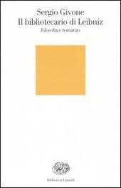 Il bibliotecario di Leibniz. Filosofia e romanzo