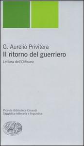 Libro Il ritorno del guerriero. Lettura dell'Odissea G. Aurelio Privitera