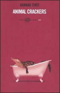 Foto Cover di Animal crackers, Libro di Hannah Tinti, edito da Einaudi