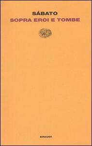 Sopra eroi e tombe - Ernesto Sabato - copertina
