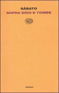 Foto Cover di Sopra eroi e tombe, Libro di Ernesto Sabato, edito da Einaudi
