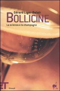 Libro Bollicine. La scienza e lo champagne Gérard Liger Belair