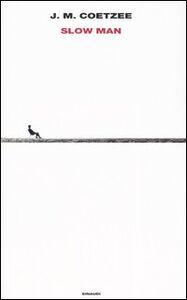 Foto Cover di Slow man, Libro di J. M. Coetzee, edito da Einaudi