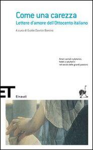 Foto Cover di Come una carezza. Lettere d'amore dell'Ottocento italiano, Libro di  edito da Einaudi