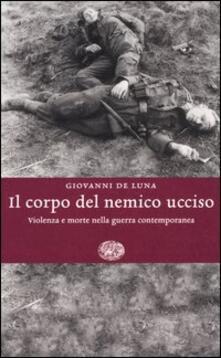 Antondemarirreguera.es Il corpo del nemico ucciso. Violenza e morte nella guerra contemporanea Image