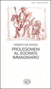 Libro Prolegomeni al Socrate immaginario Roberto De Simone