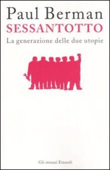 Sessantotto. La generazione delle due utopie - Paul Berman - copertina