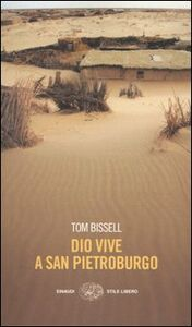 Foto Cover di Dio vive a San Pietroburgo e altri racconti, Libro di Tom Bissell, edito da Einaudi
