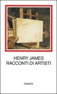 Foto Cover di Racconti di artisti, Libro di Henry James, edito da Einaudi