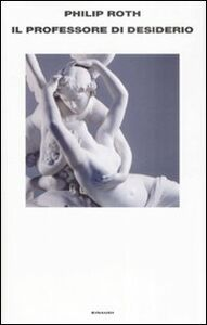Libro Il professore di desiderio Philip Roth