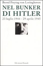 Nel bunker di Hitler. 23 luglio 1944-29 aprile 1945