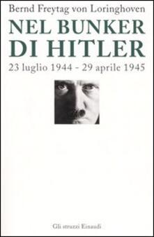 Capturtokyoedition.it Nel bunker di Hitler. 23 luglio 1944-29 aprile 1945 Image
