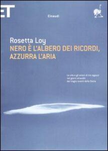 Libro Nero è l'albero dei ricordi, azzurra l'aria Rosetta Loy