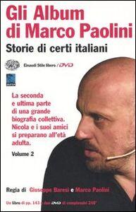 Libro Gli album di Marco Paolini. Storie di certi italiani. Con 2 DVD. Vol. 2 Marco Paolini