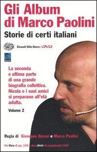 Gli album di Marco Paolini. Storie di certi italiani. Con 2 DVD. Vol. 2