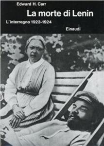 Storia della Russia sovietica. Vol. 2: La morte di Lenin. L'Interregno (1923-1924). - Edward Carr - copertina