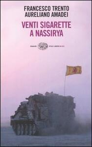 Venti sigarette a Nassirya - Aureliano Amadei,Francesco Trento - copertina