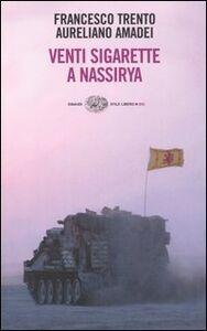 Foto Cover di Venti sigarette a Nassirya, Libro di Aureliano Amadei,Francesco Trento, edito da Einaudi