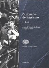 Dizionario del fascismo. Vol. 1: A-K.