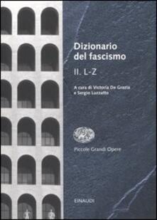 Filmarelalterita.it Dizionario del fascismo. Vol. 2: L-Z. Image