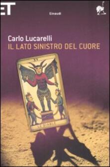Il lato sinistro del cuore - Carlo Lucarelli - copertina