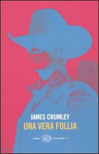 Libro Una vera follia James Crumley