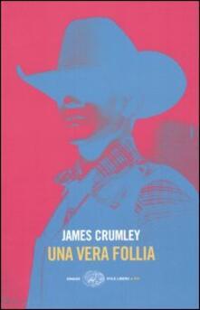 Una vera follia - James Crumley - copertina
