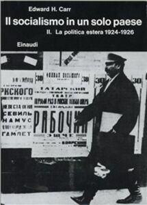 Foto Cover di Storia della Russia sovietica. Vol. 3\2: Il socialismo in un solo paese (1924-1926). La politica estera., Libro di Edward Carr, edito da Einaudi