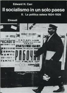 Storia della Russia sovietica. Vol. 3\2: Il socialismo in un solo paese (1924-1926). La politica estera. - Edward Carr - copertina