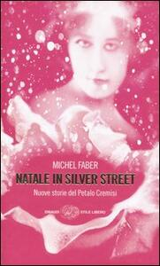 Natale in Silver street. Nuove storie del petalo cremisi - Michel Faber - copertina