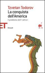 La conquista dell'America. Ediz. integrale - Tzvetan Todorov - copertina