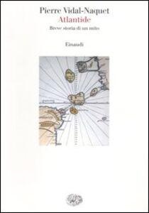 Foto Cover di Atlantide. Breve storia di un mito, Libro di Pierre Vidal-Naquet, edito da Einaudi