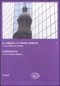Libro Le religioni e il mondo moderno. Vol. 1: Cristianesimo.