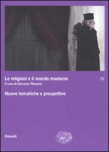Libro Le religioni e il mondo moderno. Vol. 4: Nuove tematiche e prospettive.