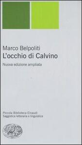 Foto Cover di L' occhio di Calvino, Libro di Marco Belpoliti, edito da Einaudi