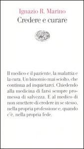 Credere e curare - Ignazio R. Marino - copertina