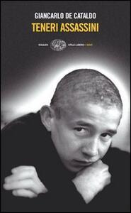 Teneri assassini - Giancarlo De Cataldo - copertina