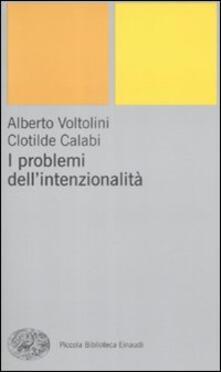 I problemi dell'intenzionalità - Alberto Voltolini,Clotilde Calabi - copertina