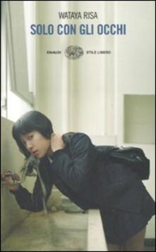 Solo con gli occhi - Wataya Risa - copertina
