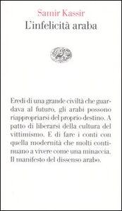 Foto Cover di L' infelicità araba, Libro di Samir Kassir, edito da Einaudi